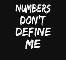 Numbers Don't Define Me Unisex T-Shirt
