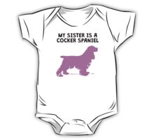 My Sister Is A Cocker Spaniel One Piece - Short Sleeve