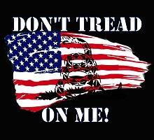 Don't Tread on Me! by DigiGraphics4u