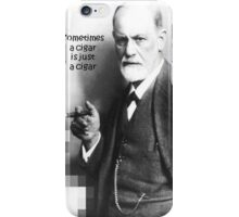 Sometimes a Cigar is just a Cigar iPhone Case/Skin