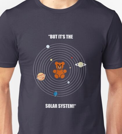 """""""But it's the Solar System!"""" - with text Unisex T-Shirt"""
