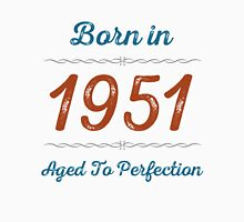 Born In 1951 Aged To Perfection Unisex T-Shirt