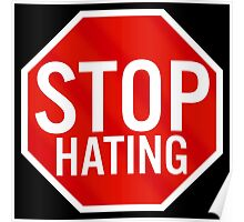 Stop Hating Poster