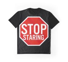 Stop Staring Graphic T-Shirt