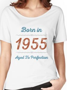 Born In 1955 Aged To Perfection Women's Relaxed Fit T-Shirt