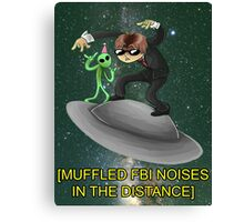 muffled fbi noises in hte distance Canvas Print