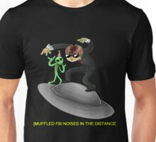 muffled fbi noises in hte distance Unisex T-Shirt