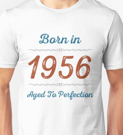 Born In 1956 Aged To Perfection Unisex T-Shirt
