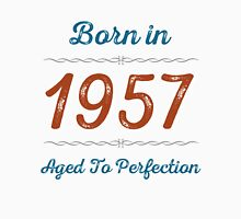 Born In 1957 Aged To Perfection Unisex T-Shirt