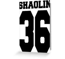 Shaolin 36 Greeting Card