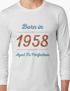 Born In 1958 Aged To Perfection Long Sleeve T-Shirt