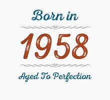 Born In 1958 Aged To Perfection Unisex T-Shirt