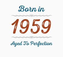 Born In 1959 Aged To Perfection Unisex T-Shirt