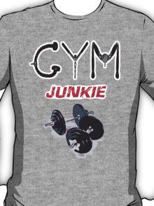 Gym junkie clothing T-Shirt