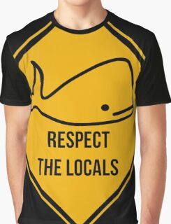 Save the whales. Respect the locals caution sign. Graphic T-Shirt