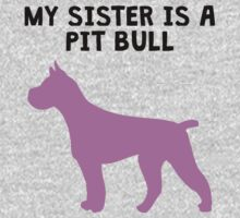 My Sister Is A Pit Bull One Piece - Long Sleeve