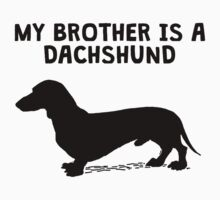 My Brother Is A Dachshund One Piece - Long Sleeve