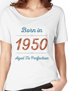 Born In 1950 Aged To Perfection Women's Relaxed Fit T-Shirt