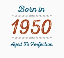 Born In 1950 Aged To Perfection Unisex T-Shirt