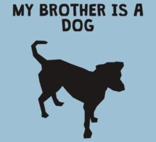 My Brother Is A Dog One Piece - Short Sleeve
