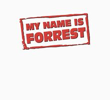 My name is Forrest Unisex T-Shirt