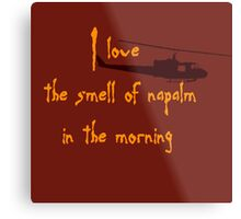 I love the smell of napalm in the morning. Helicopter Metal Print