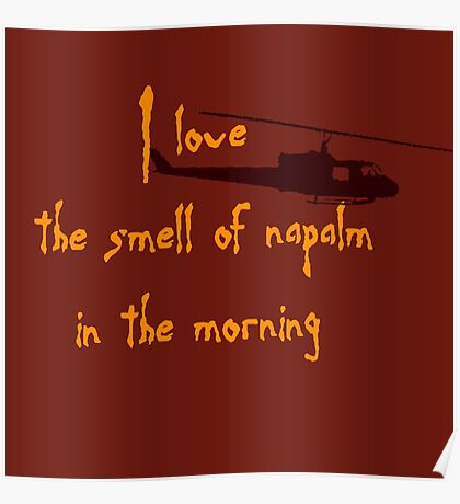 I love the smell of napalm in the morning. Helicopter Poster