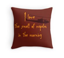 I love the smell of napalm in the morning. Helicopter Throw Pillow