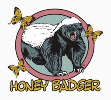 Honey Badger ... you know ... for kids Kids Tee