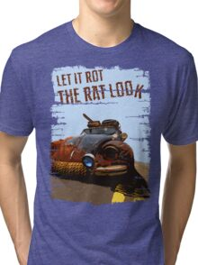 Let It Rot - The RAT Look Tri-blend T-Shirt