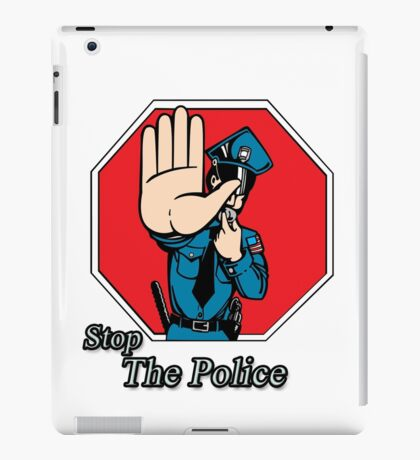 Stop the Police iPad Case/Skin