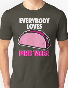 EVERYBODY LOVES PINK TACOS T-Shirt
