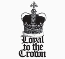 Loyal to the Crown Baby Tee