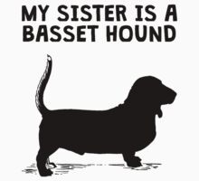 My Sister Is A Basset Hound Kids Tee