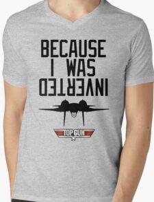 Because I Was Inverted - Top Gun Mens V-Neck T-Shirt
