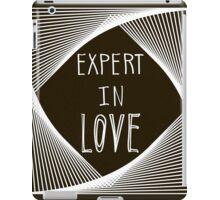 Expert in love iPad Case/Skin
