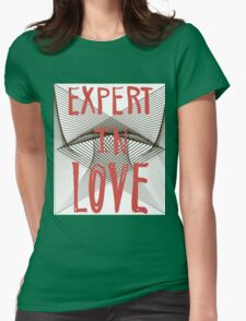 Expert in love. Womens Fitted T-Shirt