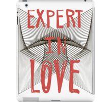 Expert in love. iPad Case/Skin
