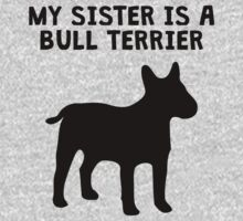 My Sister Is A Bull Terrier One Piece - Long Sleeve