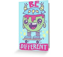 DARE TO BE DIFFERENT! Greeting Card