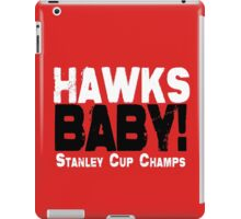 HAWKS BABY! Chicago T-Shirt iPad Case/Skin