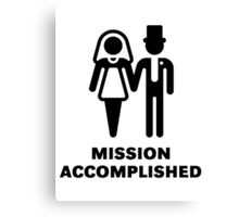 Mission Accomplished (Wedding / Marriage) Canvas Print