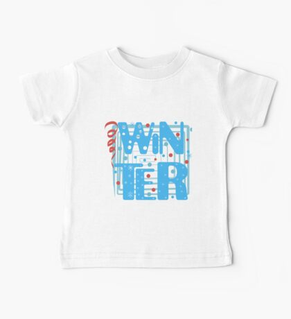 WINTER. Slogan print graphic.  Baby Tee