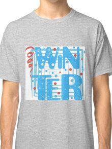 WINTER. Slogan print graphic.  Classic T-Shirt