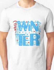 WINTER. Slogan print graphic.  Unisex T-Shirt