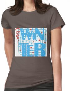WINTER. Slogan print graphic.  Womens Fitted T-Shirt
