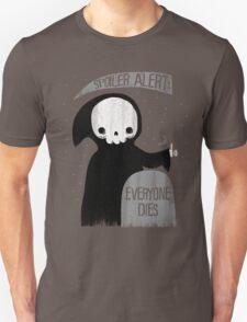 SPOILER ALERT:  EVERYONE DIES T-Shirt