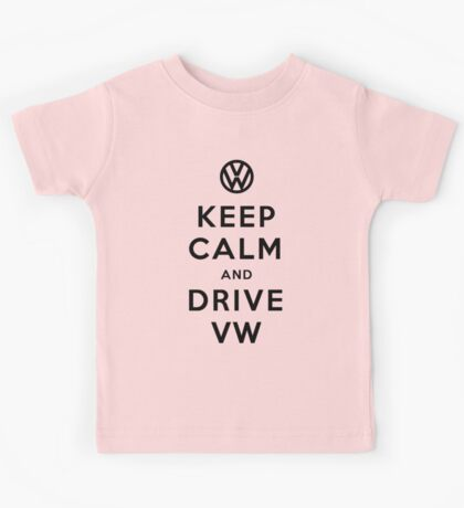 Keep Calm and Drive VW (Version 02) Kids Tee