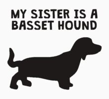 My Sister Is A Basset Hound One Piece - Long Sleeve