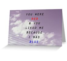 """HALSEY """"you were red and you liked me because I was blue"""" Greeting Card"""